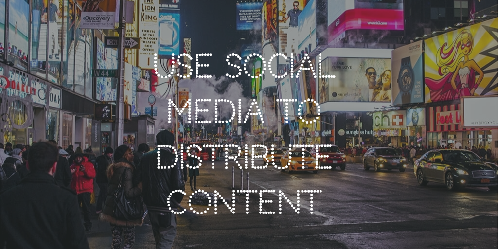 use-social-media-to-distribute-content